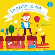 La Petite Louise : ses voyages et son accordéon