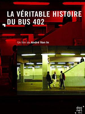 La Véritable Histoire du bus 402 d'André Van In - Arte (2002)